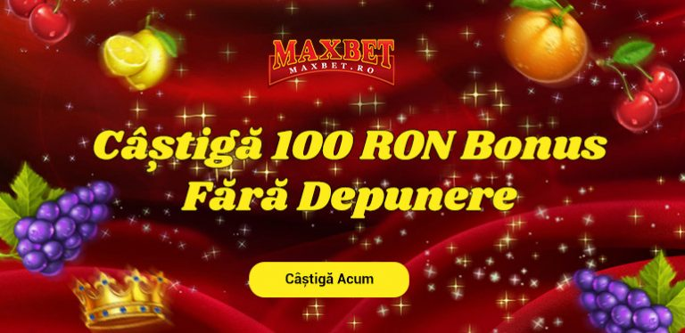100 RON Bonus Fără Depunere Maxbet